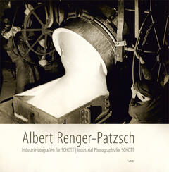 Albert Renger-Patzsch - Industriefotografien für SCHOTT / Industrial Photographs for SCHOTT