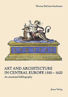 Art and Architecture in Central Europe 1550–1620 – An annotated bibliography (978-3-89445-281-0)