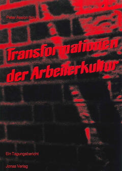 Transformationen der Arbeiterkultur