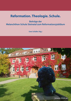 Reformation. Theologie. Schule