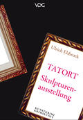 TATORT Skulpturenausstellung
