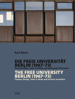 Die Freie Universität Berlin (1967-1973) / The Free University Berlin (1967 - 1973)