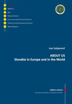 About us. Slovakia in Europe and in the World/ Über uns. Die Slowakei, Europa und die Welt